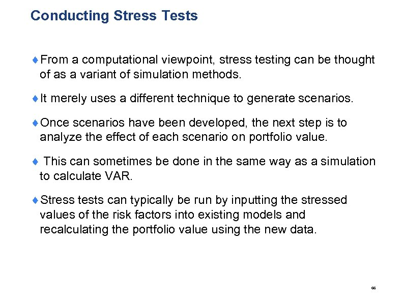Conducting Stress Tests ¨From a computational viewpoint, stress testing can be thought of as