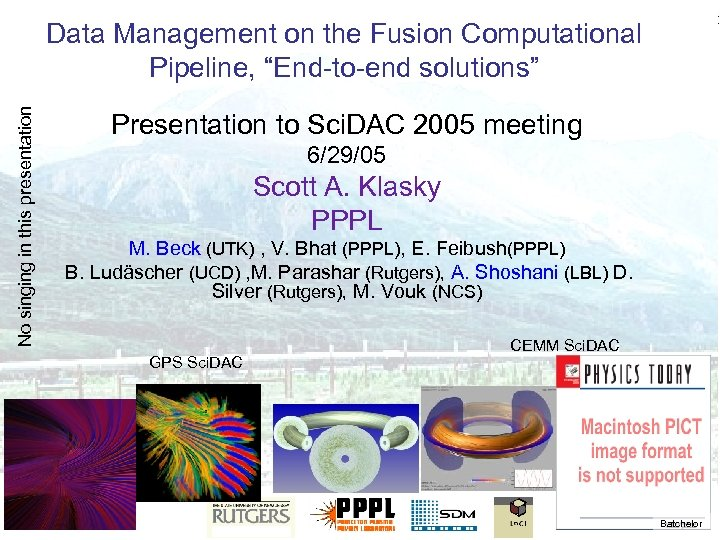 "No singing in this presentation Data Management on the Fusion Computational Pipeline, ""End-to-end solutions"""