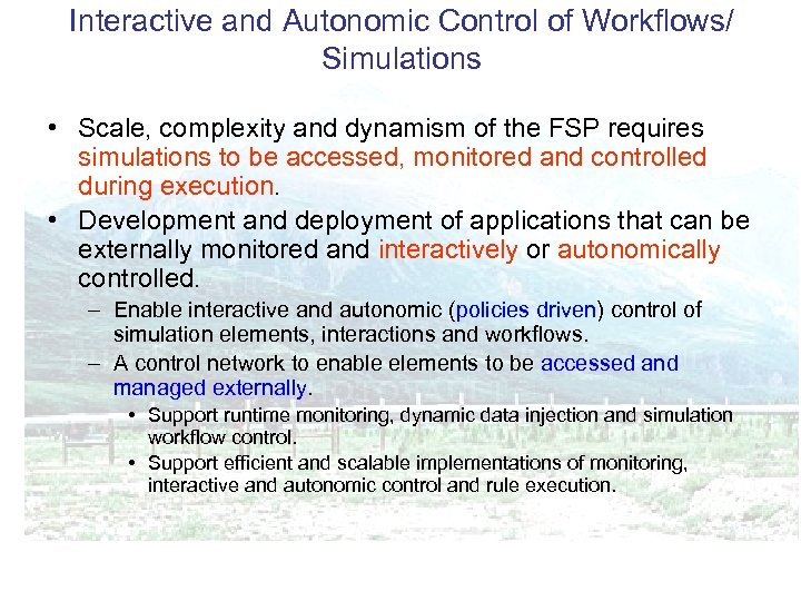 Interactive and Autonomic Control of Workflows/ Simulations • Scale, complexity and dynamism of the