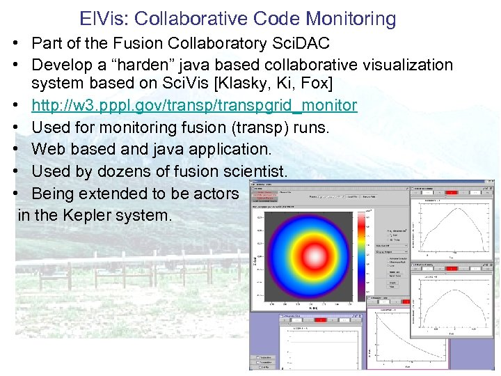 El. Vis: Collaborative Code Monitoring • Part of the Fusion Collaboratory Sci. DAC •