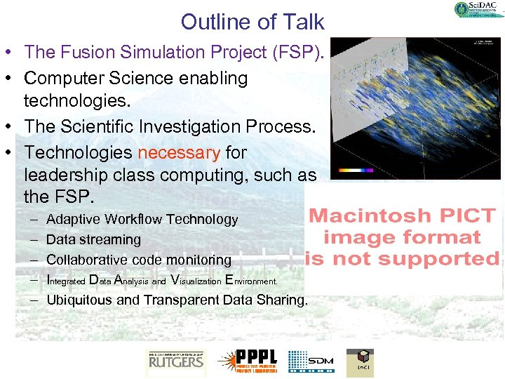 Outline of Talk • The Fusion Simulation Project (FSP). • Computer Science enabling technologies.