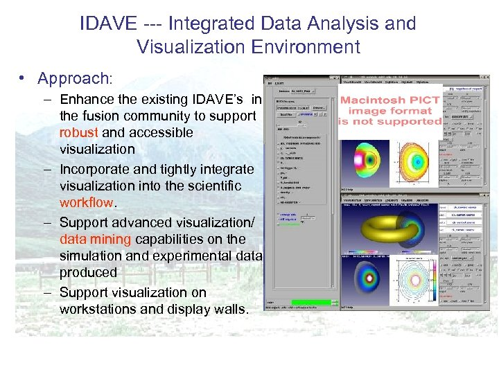 IDAVE --- Integrated Data Analysis and Visualization Environment • Approach: – Enhance the existing