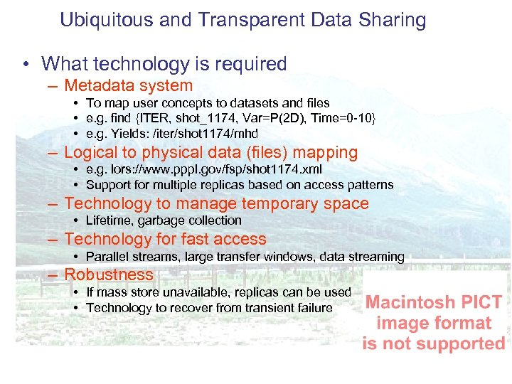 Ubiquitous and Transparent Data Sharing • What technology is required – Metadata system •