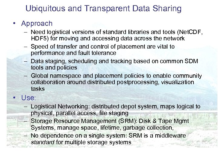 Ubiquitous and Transparent Data Sharing • Approach – Need logistical versions of standard libraries