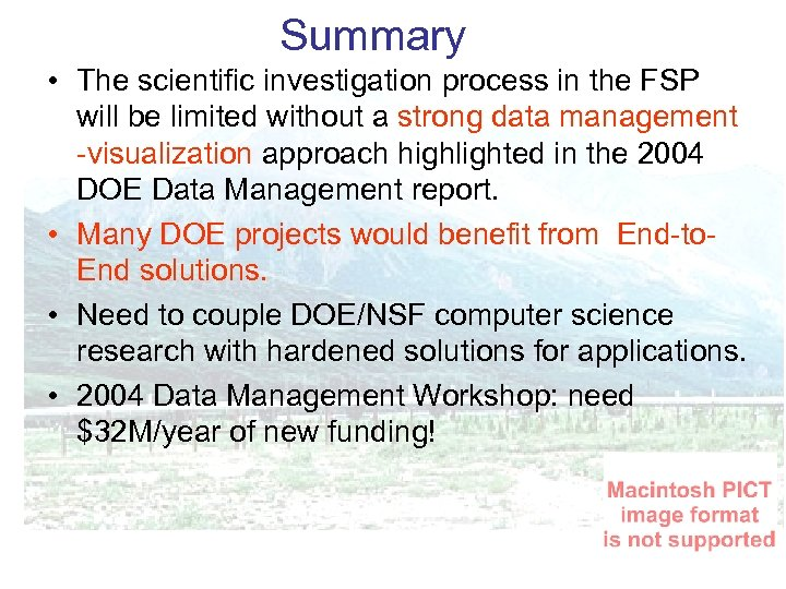 Summary • The scientific investigation process in the FSP will be limited without a