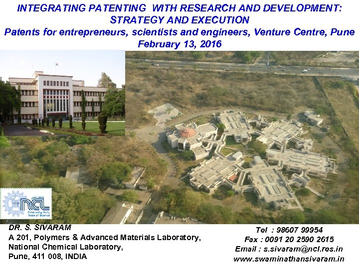 INTEGRATING PATENTING WITH RESEARCH AND DEVELOPMENT: STRATEGY AND EXECUTION Patents for entrepreneurs, scientists and
