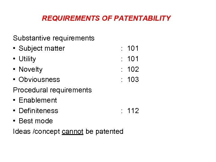 REQUIREMENTS OF PATENTABILITY Substantive requirements • Subject matter : • Utility : • Novelty