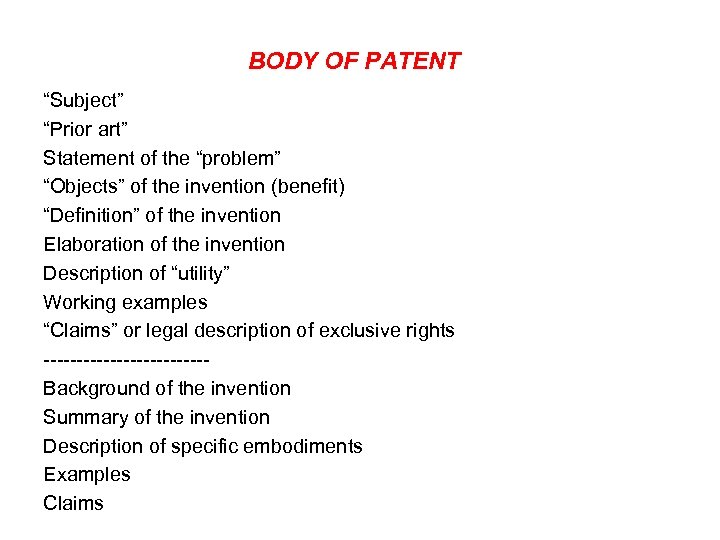"""BODY OF PATENT """"Subject"""" """"Prior art"""" Statement of the """"problem"""" """"Objects"""" of the invention"""