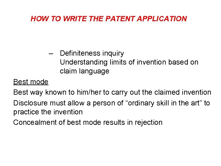 HOW TO WRITE THE PATENT APPLICATION – Definiteness inquiry Understanding limits of invention based