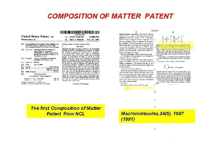 COMPOSITION OF MATTER PATENT The first Composition of Matter Patent from NCL Macromolecules, 24(6),