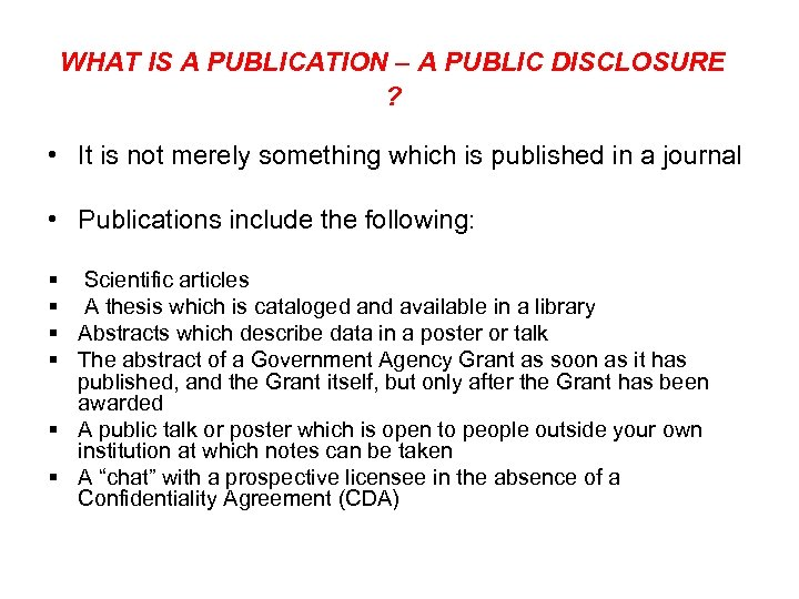 WHAT IS A PUBLICATION – A PUBLIC DISCLOSURE ? • It is not merely