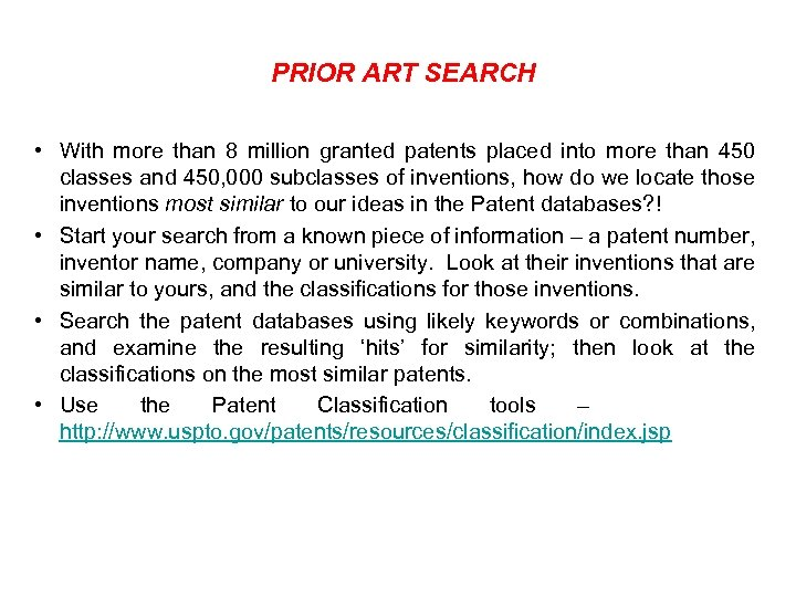 PRIOR ART SEARCH • With more than 8 million granted patents placed into more