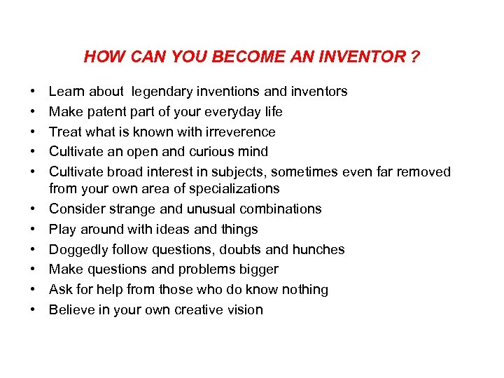 HOW CAN YOU BECOME AN INVENTOR ? • • • Learn about legendary inventions