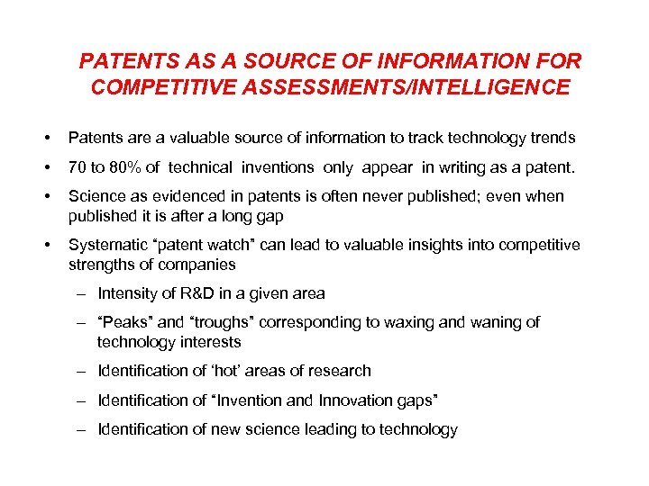 PATENTS AS A SOURCE OF INFORMATION FOR COMPETITIVE ASSESSMENTS/INTELLIGENCE • Patents are a valuable