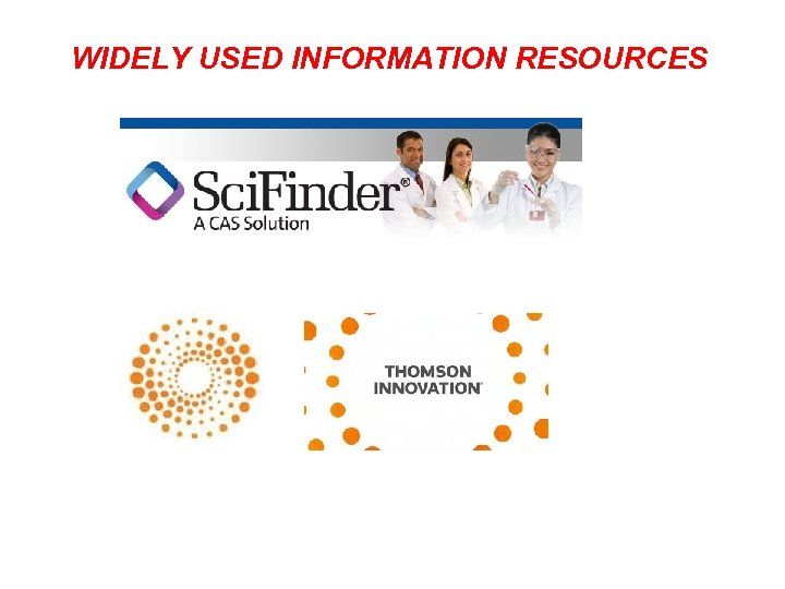 WIDELY USED INFORMATION RESOURCES