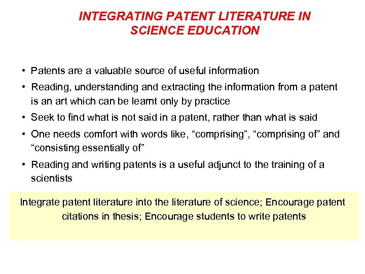 INTEGRATING PATENT LITERATURE IN SCIENCE EDUCATION • Patents are a valuable source of useful