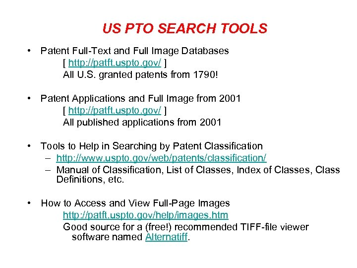 US PTO SEARCH TOOLS • Patent Full-Text and Full Image Databases [ http: //patft.