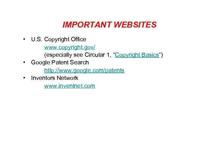 IMPORTANT WEBSITES • U. S. Copyright Office www. copyright. gov/ (especially see Circular 1,