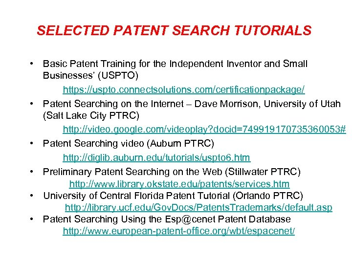 SELECTED PATENT SEARCH TUTORIALS • Basic Patent Training for the Independent Inventor and Small