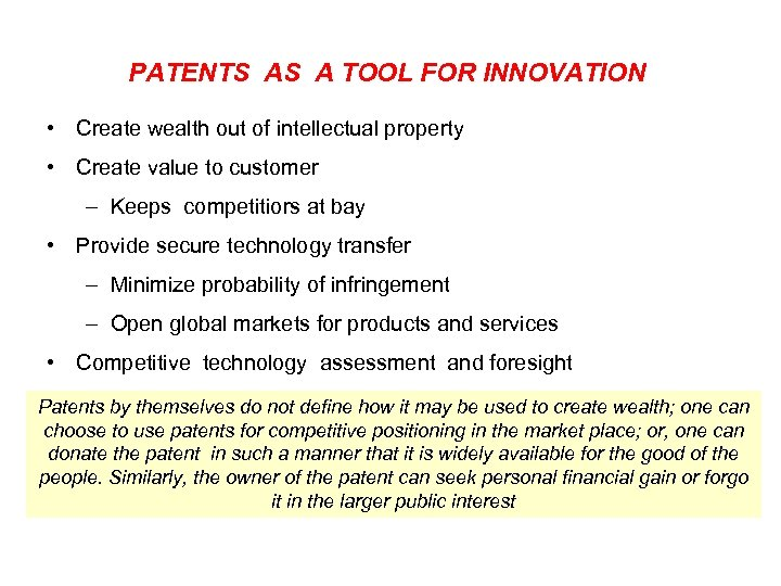 PATENTS AS A TOOL FOR INNOVATION • Create wealth out of intellectual property •