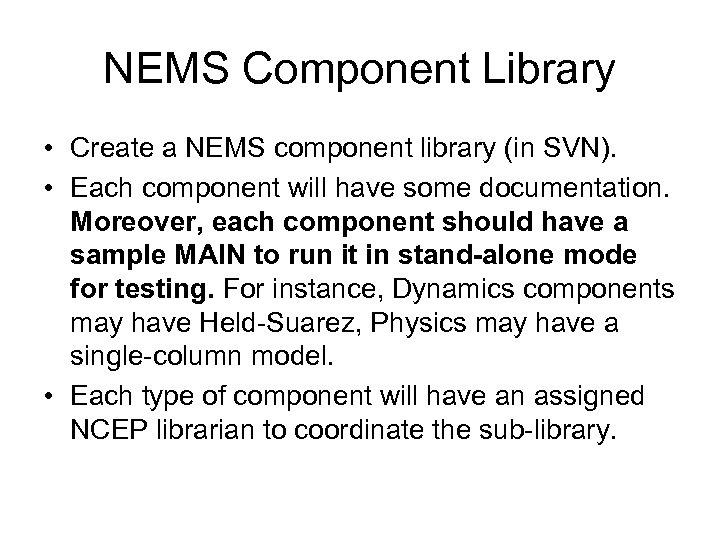 NEMS Component Library • Create a NEMS component library (in SVN). • Each component