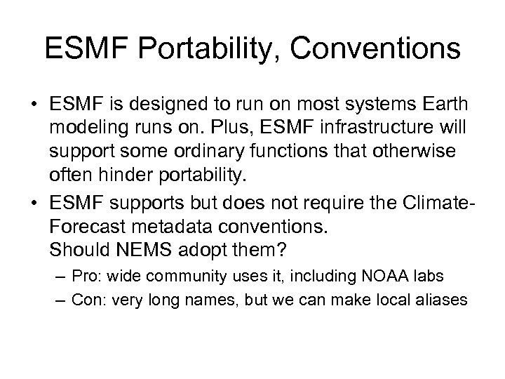 ESMF Portability, Conventions • ESMF is designed to run on most systems Earth modeling