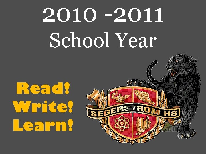 2010 -2011 School Year Read! Write! Learn!