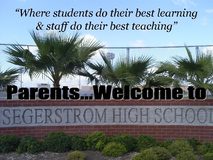 """Where students do their best learning & staff do their best teaching"""