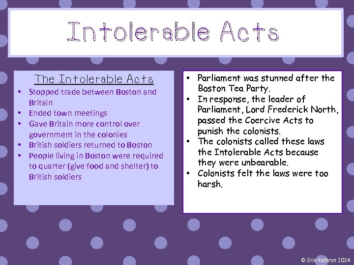 Intolerable Acts The Intolerable Acts • Stopped trade between Boston and Britain • Ended
