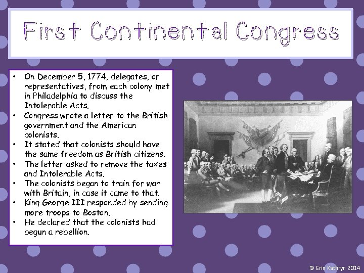 First Continental Congress • • On December 5, 1774, delegates, or representatives, from each