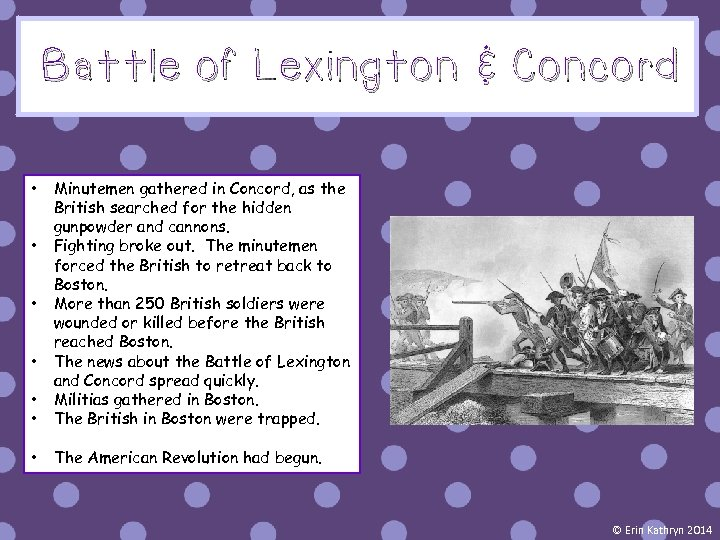 Battle of Lexington & Concord • • Minutemen gathered in Concord, as the British