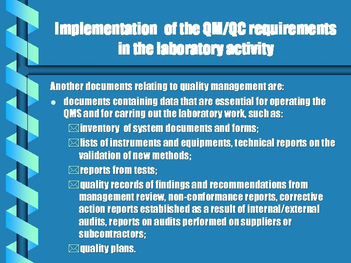 Implementation of the QM/QC requirements in the laboratory activity Another documents relating to quality