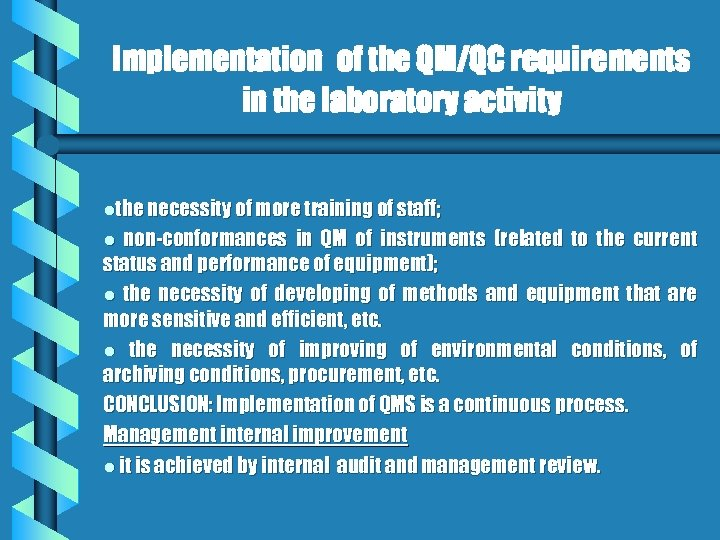 Implementation of the QM/QC requirements in the laboratory activity lthe necessity of more training