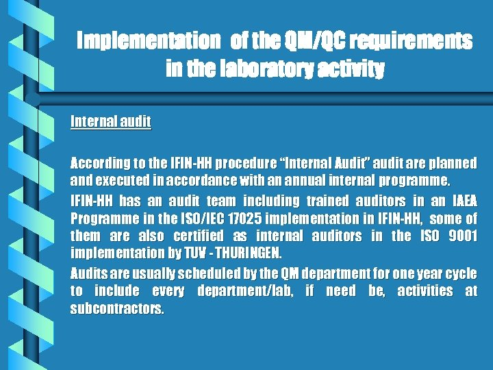 Implementation of the QM/QC requirements in the laboratory activity Internal audit According to the