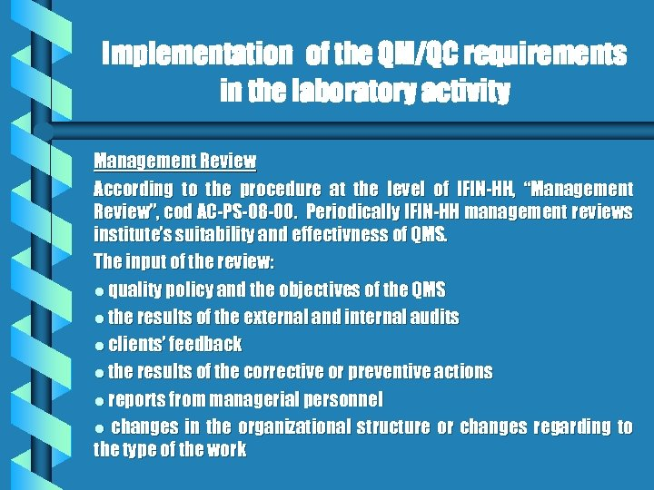 Implementation of the QM/QC requirements in the laboratory activity Management Review According to the