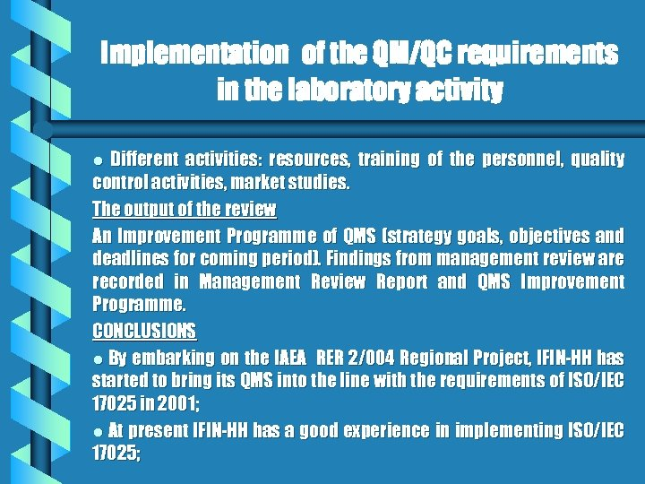 Implementation of the QM/QC requirements in the laboratory activity Different activities: resources, training of