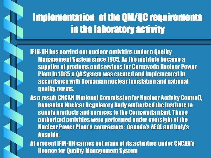 Implementation of the QM/QC requirements in the laboratory activity IFIN-HH has carried out nuclear