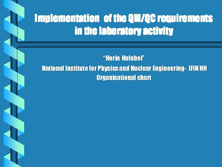 """Implementation of the QM/QC requirements in the laboratory activity """"Horia Hulubei"""" National Institute for"""