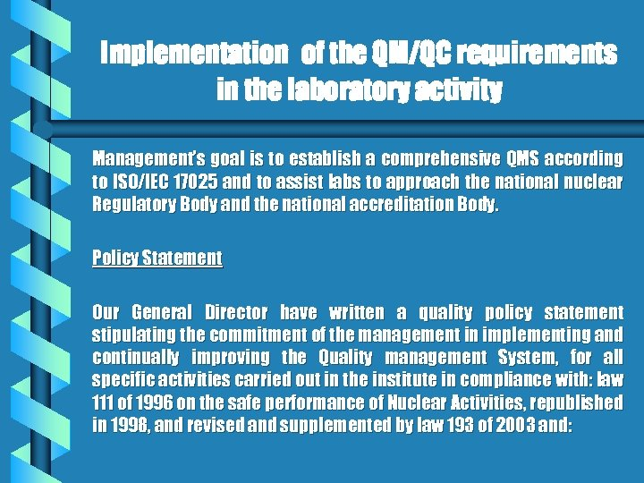 Implementation of the QM/QC requirements in the laboratory activity Management's goal is to establish