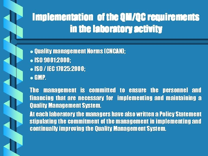 Implementation of the QM/QC requirements in the laboratory activity l Quality management Norms (CNCAN);