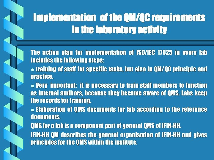Implementation of the QM/QC requirements in the laboratory activity The action plan for implementation