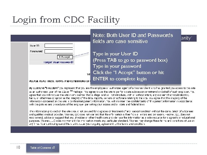 Login from CDC Facility Note: Both User ID and Passwords fields are case sensitive