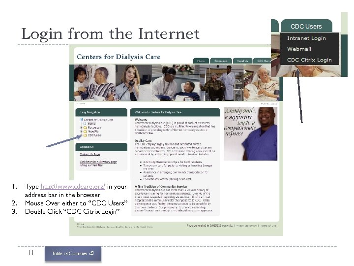 Login from the Internet 1. 2. 3. Type http: //www. cdcare. org/ in your