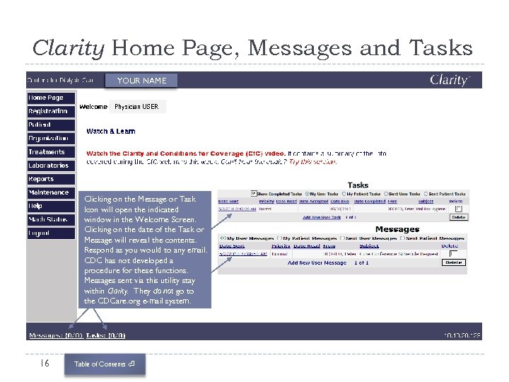 Clarity Home Page, Messages and Tasks USER, Physician YOUR NAME Physician USER Clicking on
