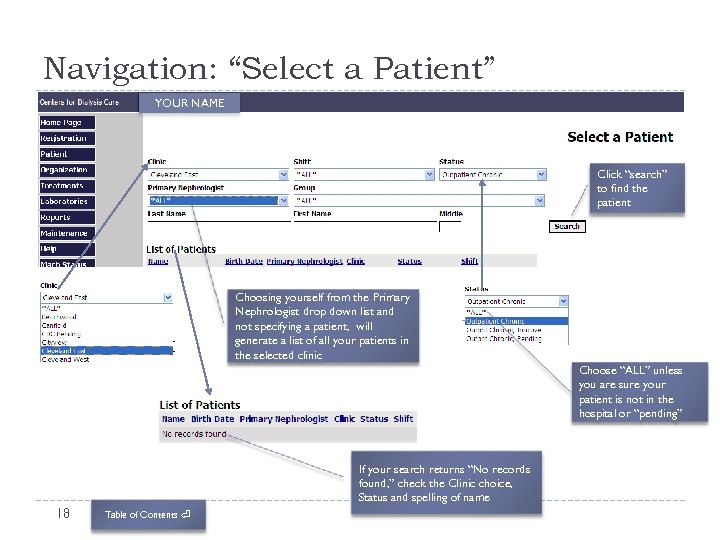 """Navigation: """"Select a Patient"""" YOUR NAME Click """"search"""" to find the patient Choosing yourself"""