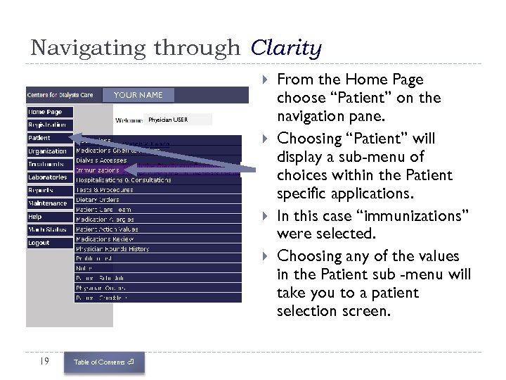 Navigating through Clarity YOUR NAME Physician USER 19 Table of Contents ⏎ From the