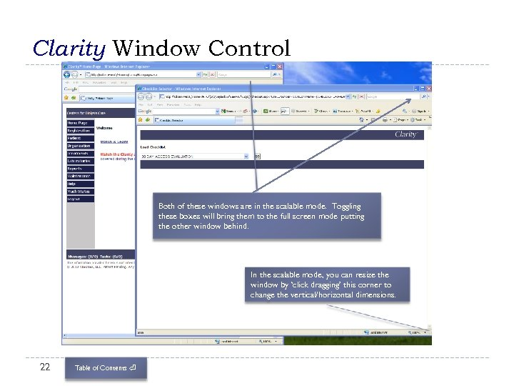Clarity Window Control Both of these windows are in the scalable mode. Toggling these