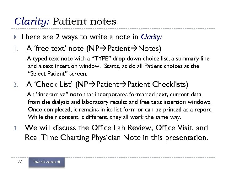Clarity: Patient notes There are 2 ways to write a note in Clarity: 1.