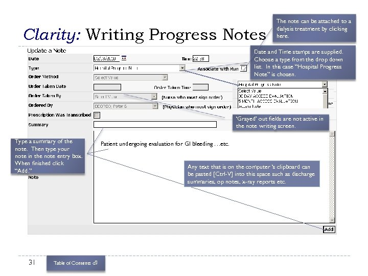 Clarity: Writing Progress Notes The note can be attached to a dialysis treatment by