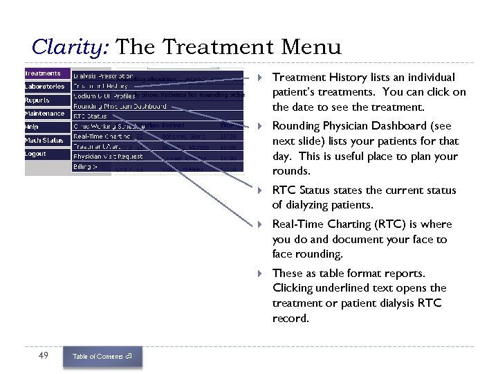 Clarity: The Treatment Menu RTC Status states the current status of dialyzing patients. Real-Time